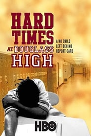 Watch Hard Times at Douglass High: A No Child Left Behind Report Card 2008 Free Online