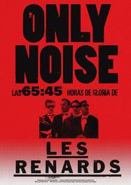 Only Noise - Las 65:45 horas de gloria de Les Renards