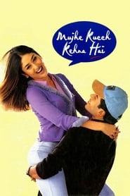 Mujhe Kucch Kehna Hai 2001