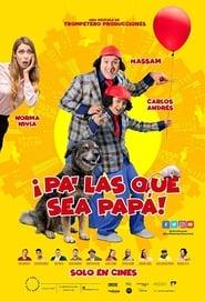 مشاهدة فيلم Pa' las que sea papá مترجم