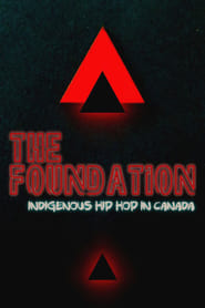 The Foundation: Indigenous Hip Hop in Canada 2019