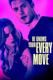 He Knows Your Every Move (2018)