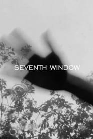 SEVENTH WINDOW