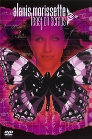 Watch Alanis Morissette: Feast on Scraps (2002) Full Movie Online Free | Stream Free Movies & TV Shows