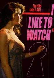 I Like to Watch (1984)