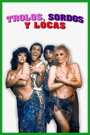 Trolos, sordos y locas (1991)