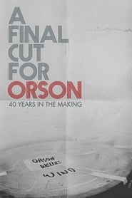 A Final Cut for Orson: 40 Years in the Making poster