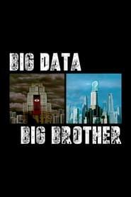 مترجم أونلاين و تحميل Big Data, Big Brother 2020 مشاهدة فيلم