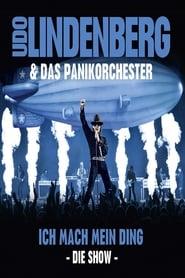 Udo Lindenberg & Das Panikorchester - Ich mach mein Ding: Die Show