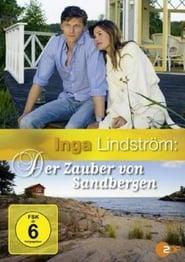 Watch Inga Lindström: Der Zauber von Sandbergen 2008 Free Online