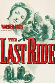 Voir The Last Ride en streaming complet gratuit | film streaming, StreamizSeries.com