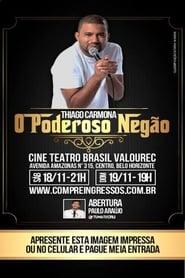 Thiago Carmona – O Poderoso Negão