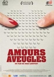 Amours aveugles movie