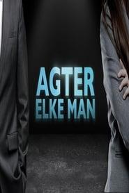 Agter Elke Man  Poster