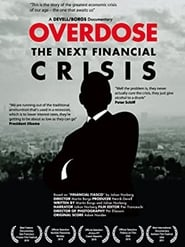 Overdose: The Next Financial Crisis (2010)
