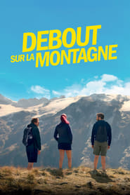 Film Debout sur la montagne Streaming Complet - ...