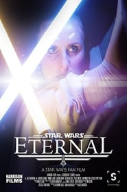 Eternal: A Star Wars Fan Film