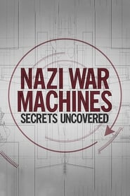 Nazi War Machines: Secrets Uncovered 2019