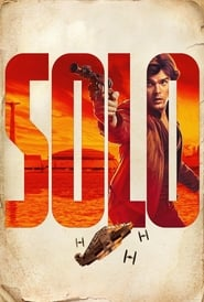 Regarder Solo: A Star Wars Story