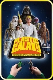 Plastic Galaxy: The Story of Star Wars Toys [2014]