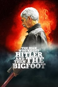 The Man Who Killed Hitler and Then the Bigfoot [2019]