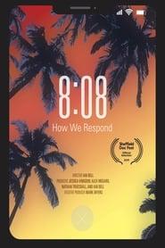 8:08 – How We Respond (2019) CDA Online Cały Film Zalukaj