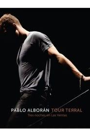 Pablo Alborán - Tour Terral (Tres Noches en Las Ventas) 2015
