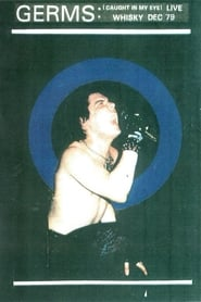 Germs: Caught In My Eye 1979