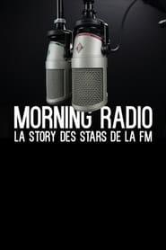 Morning Radio - La story des stars de la FM