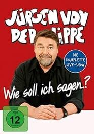 Jürgen von der Lippe - Wie soll ich sagen (2018)