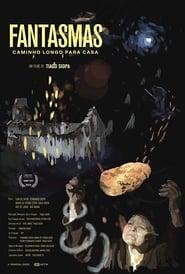 Fantasmas: Caminho Longo para Casa (2019)