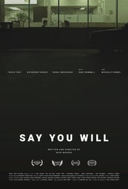Say You Will (2017) Watch Online Free