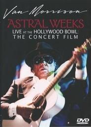 Van Morrison - Astral Weeks Live at the Hollywood Bowl: The Concert Film 2009