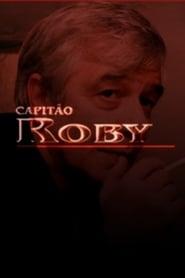 مسلسل Capitão Roby مترجم