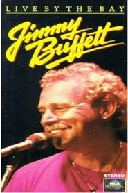 Jimmy Buffett: Live by the Bay