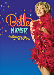 Bette Midler: The Showgirl Must Go On HD Download or watch online – VIRANI MEDIA HUB