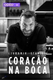 مشاهدة مسلسل Ljubomir Stanisic – Coração na Boca مترجم أون لاين بجودة عالية