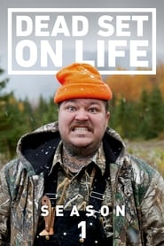 Dead Set on Life: Season 1