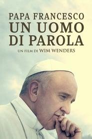 Papa Francesco – Un uomo di parola Streaming