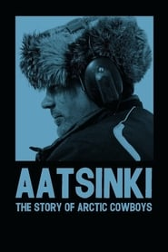 Poster for Aatsinki: The Story of Arctic Cowboys