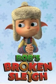 Watch Bob's Broken Sleigh
