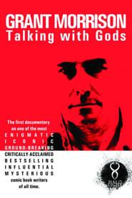 Grant Morrison:  Talking with Gods (2010)