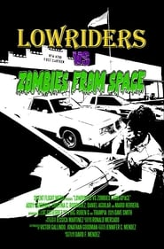 Lowriders vs Zombies from Space (2018)