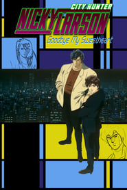 Nicky Larson, City Hunter : Goodbye My Sweetheart