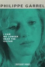 I Can No Longer Hear the Guitar (1991)
