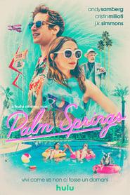 Poster Palm Springs - Vivi come se non ci fosse un domani 2020