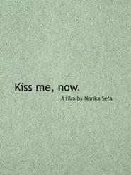 مشاهدة فيلم Kiss Me, Now. 2021 مترجم أون لاين بجودة عالية