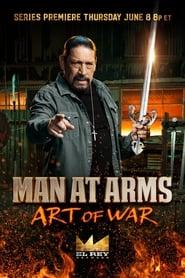 Man at Arms: Art of War: Season 1