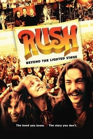 Rush: Beyond the Lighted Stage (2010)