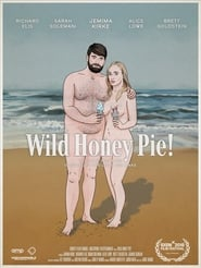 Wild Honey Pie (2018) Watch Online Free